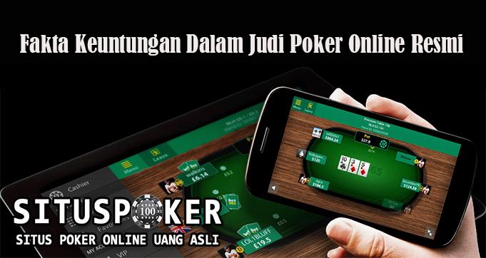 Fakta Keuntungan Dalam Judi Poker Online Resmi