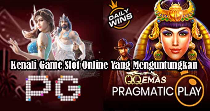 Kenali Game Slot Online Yang Menguntungkan