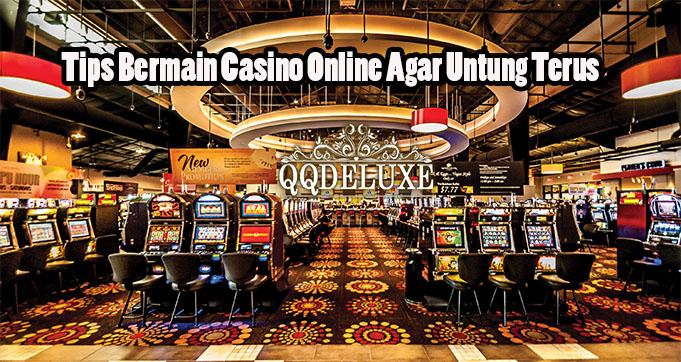 Tips Bermain Casino Online Agar Untung Terus